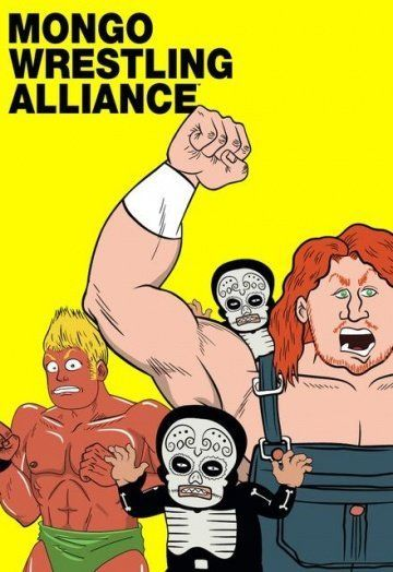 Безумные рестлеры / Mongo Wrestling Alliance (2011) (1 сезон)