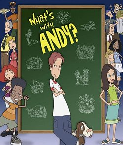 Что с Энди? / What's with Andy? (2000) (6 сезонов)